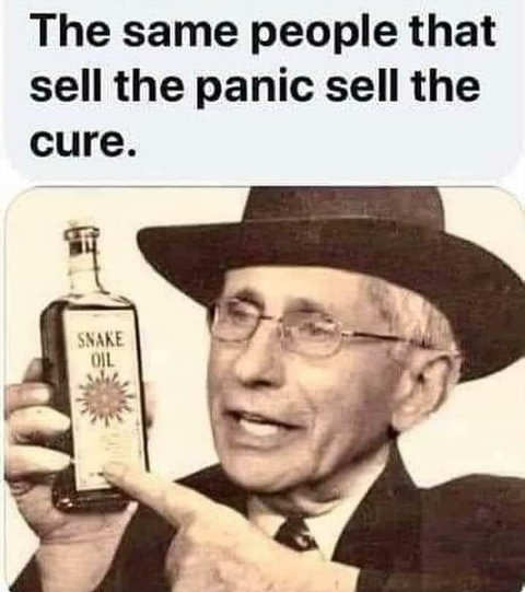 dr-fauci-same-people-sell-panic-sell-the-cure-snake-oil-salesman