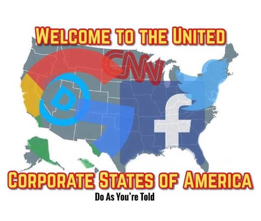 welcome-to-united-corporate-states-of-america-do-as-told-google-facebook-cnn-democrats