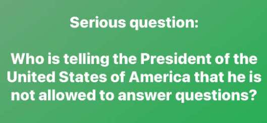 question-who-is-telling-president-not-to-answer-questions